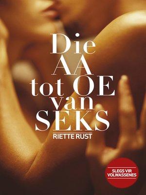cover image of Die AA tot OE van seks