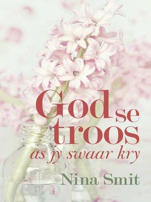 cover image of God se troos as jy swaar kry