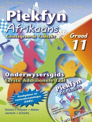 cover image of Piekfyn Afrikaans Eerste Addisionele Taal Onderwysersgids Graad 11