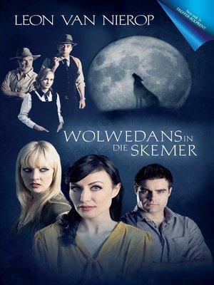 cover image of Wolwedans in die skemer