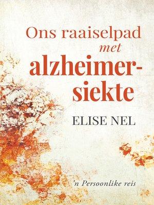 cover image of Ons raaiselpad met alzheimersiekte