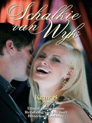 cover image of Schalkie van Wyk Keur 8