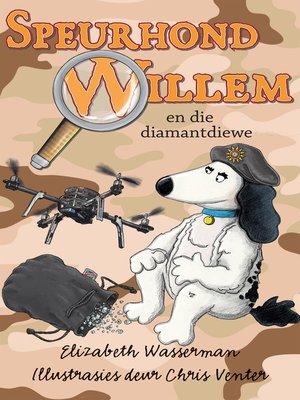 cover image of Speurhond Willem en die diamantdiewe