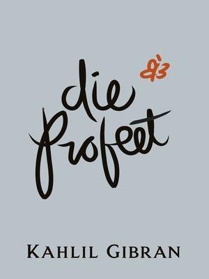 cover image of Die Profeet