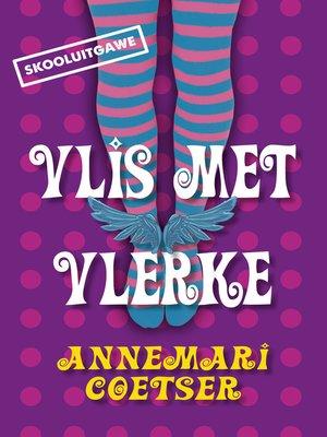 cover image of Vlis met vlerke (skooluitgawe)