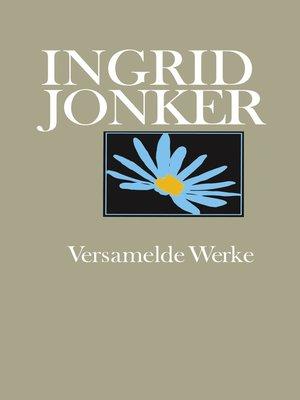 cover image of Ingrid Jonker Versamelde Werke
