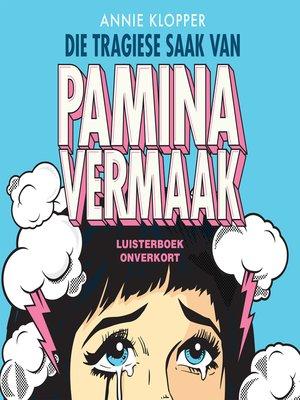 cover image of Die tragiese saak van Pamina Vermaak
