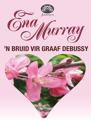 cover image of 'n Bruid vir Graaf Debussy