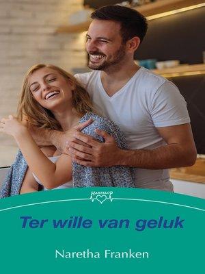 cover image of Ter wille van geluk