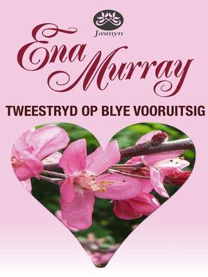 cover image of Tweestryd op Blye Vooruitsig