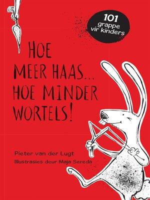 cover image of Hoe meer haas . . . hoe minder wortels!