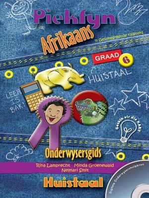 cover image of Piekfyn Afrikaans Graad 6 Onderwysersgids vir Huistaal