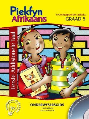 cover image of Piekfyn Afrikaans Eerste Addisionele Taal Onderwysersgids Graad 5
