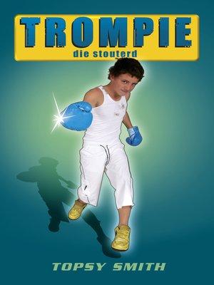 cover image of Trompie die stouterd (#2)
