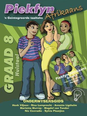 cover image of Piekfyn Afrikaans Onderwysersgids Graad 8 Huistaal