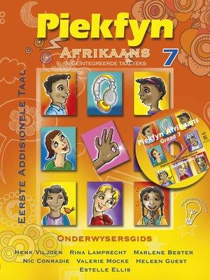 cover image of Piekfyn Afrikaans Onderwysersgids Graad 7 Eerste Addisionele Taal