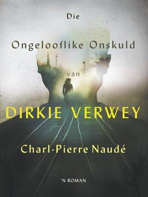cover image of Die ongelooflike onskuld van Dirkie Verwey
