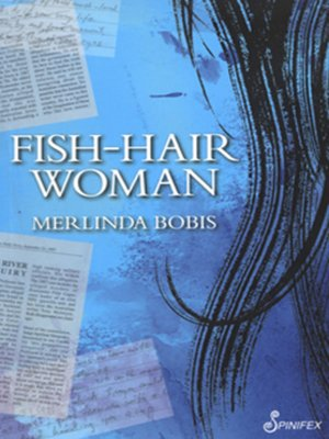Fish-Hair Woman by Merlinda Bobis · OverDrive: ebooks, audiobooks ...