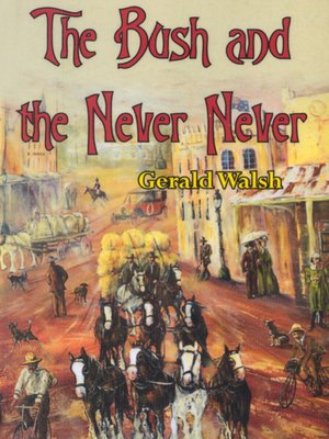 cover image of The Bush and the Never Never