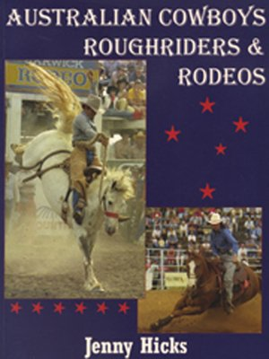 cover image of Australian Cowboys, Roughriders and Rodeos