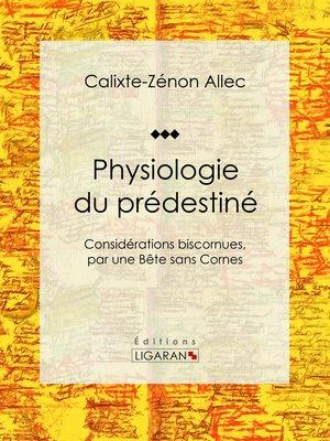cover image of Physiologie du prédestiné