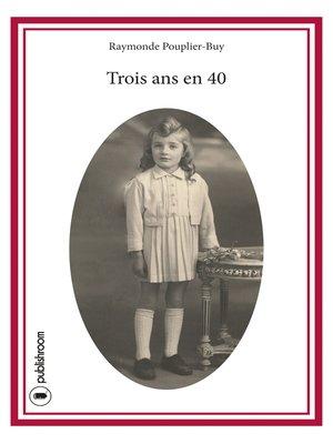 cover image of Trois ans en 40