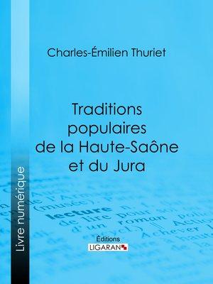 cover image of Traditions populaires de la Haute-Saône et du Jura