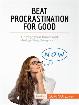 cover image of Beat Procrastination For Good
