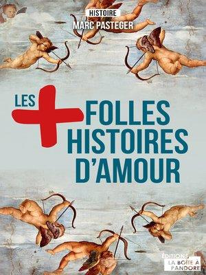 cover image of Les plus folles histoires d'amour