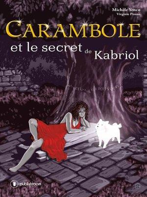 cover image of Carambole et le secret de Kabriol