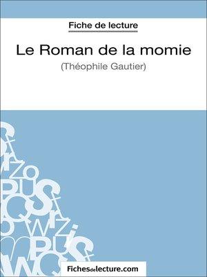 cover image of Le Roman de la momie de Théophile Gautier (Fiche de lecture)