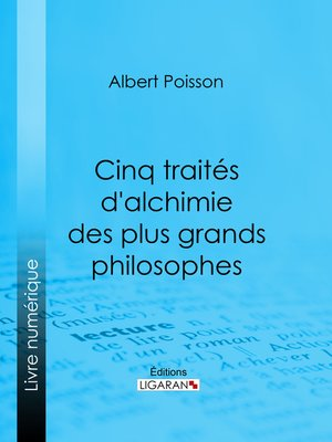 cover image of Cinq traités d'alchimie des plus grands philosophes