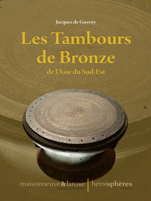 cover image of Les Tambours de Bronze de l'Asie du Sud-Est