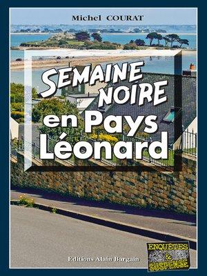 cover image of Semaine noire en Pays Léonard