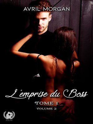 cover image of L'emprise du Boss--Tome 1--Volume 2