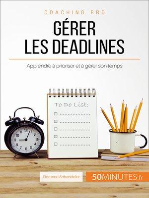 cover image of Gérer les deadlines
