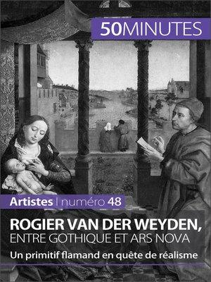 cover image of Rogier Van der Weyden, entre gothique et ars nova