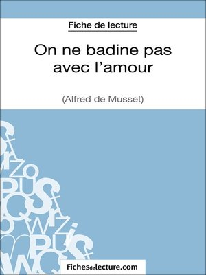 cover image of On ne badine pas avec l'amour d'Alfred Musset (Fiche de lecture)