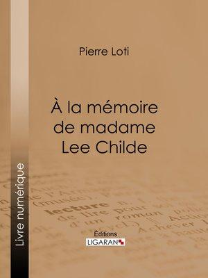 cover image of A la mémoire de madame Lee Childe