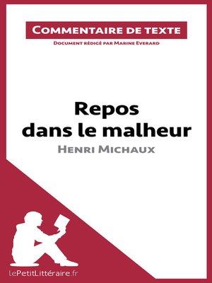 cover image of Repos dans le malheur d'Henri Michaux
