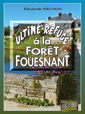 cover image of Ultime refuge à la Forêt-Fouesnant