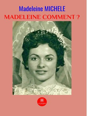 cover image of Madeleine comment ?