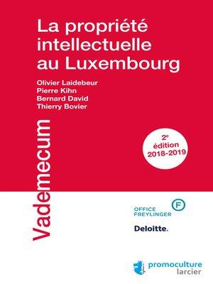 cover image of La propriété intellectuelle au Luxembourg
