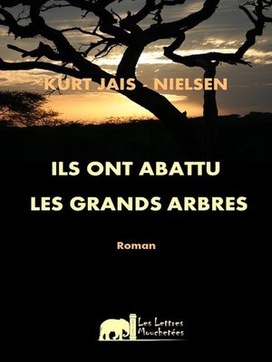 cover image of Ils ont abattu les Grands Arbres