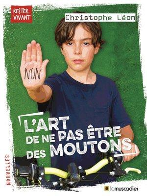 cover image of L'art de ne pas être des moutons