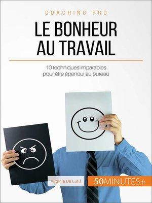 cover image of Le bonheur au travail