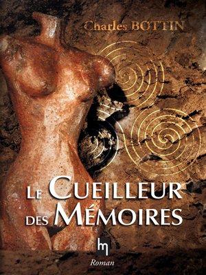 cover image of Le cueilleur de mémoires