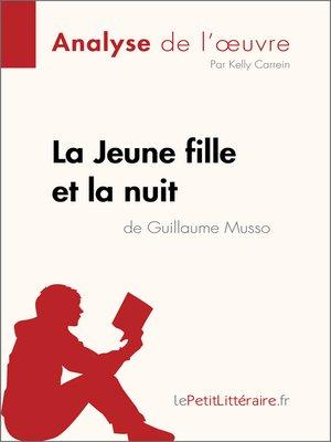 cover image of La Jeune Fille et la nuit de Guillaume Musso (Analyse de l'oeuvre)