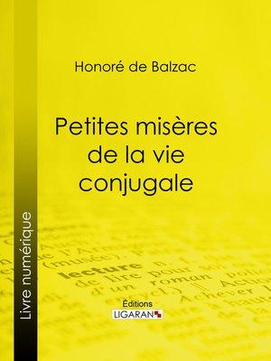 cover image of Petites misères de la vie conjugale