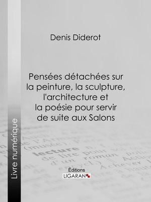 cover image of Pensées détachées sur la Peinture, la Sculpture, l'Architecture et la poésie pour servir de suite aux Salons